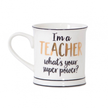 "Tasse ""I'm A Teacher..."""